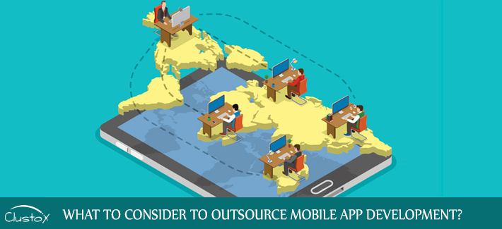 What to consider to outsource mobile app development