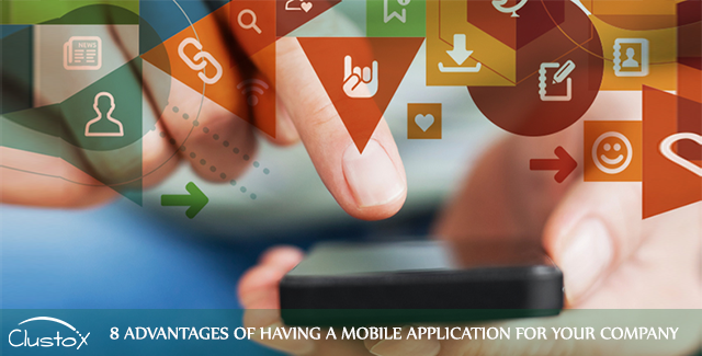 8 advantages of haviing mobile application for company