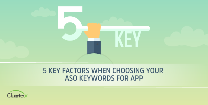 5 key factors when choosing your aso keywords for app