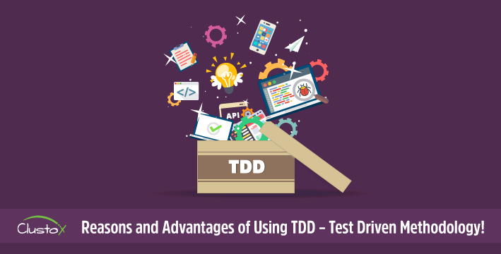 Reasons and advantages of using tdd   test driven methodology