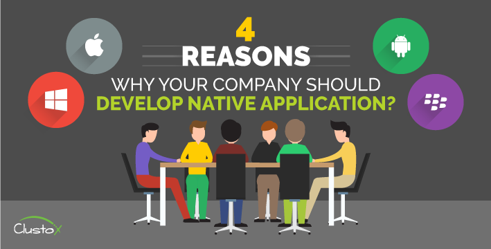 4 reasons why your company should develop native application