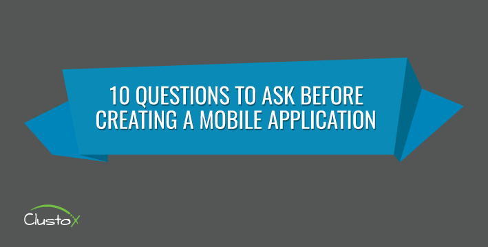 10 questions to as yourseld before creating a mobile application