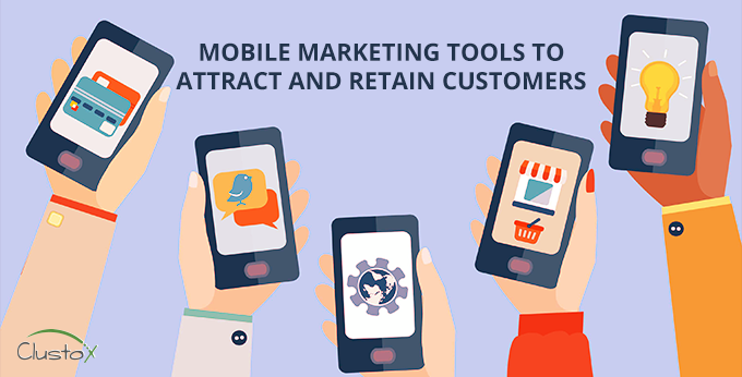 Mobile marketing tools to attract and retain customers